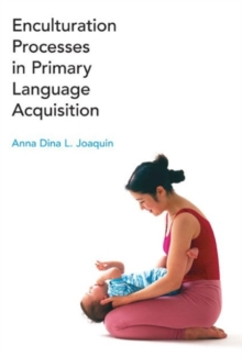 Enculturation Processes in Primary Language Acquisition, Hardback Book