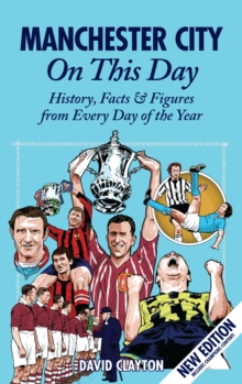Manchester City On This Day : History, Facts & Figures from Every Day of the Year, Hardback Book