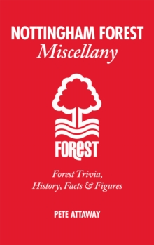 Nottingham Forest Miscellany : Forest Trivia, History, Facts & Stats, Hardback Book
