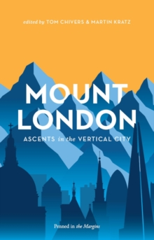 Mount London : Ascents in the Vertical City, Hardback Book