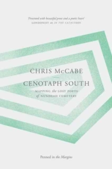 Cenotaph South : Mapping the Lost Poets of Nunhead Cemetery, Hardback Book