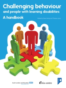 Challenging Behaviour: A Handbook : Practical Resource Addressing Ways of Providing Positive Behavioural Support to People with Learning Disabilities Whose Behaviour is Described as Challenging, Book Book