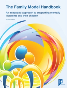 The Family Model : Managing the Impact of Parental Mental Health on Children, Mixed media product Book