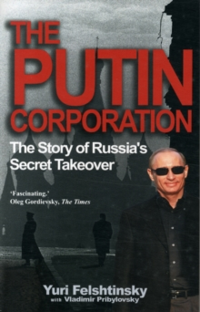 The Putin Corporation : How to Poison Elections, Paperback Book