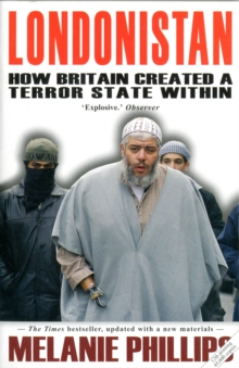 Londonistan : How Britain Created a Terror State within, Paperback Book