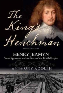 The King's Henchman : Henry Jermyn, Paperback / softback Book