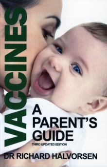 The Truth About Vaccines : A Parent's Guide, Paperback Book
