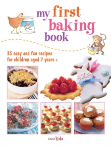 My First Baking Book : 35 Easy and Fun Recipes for Children Aged 7 Years +, Paperback Book