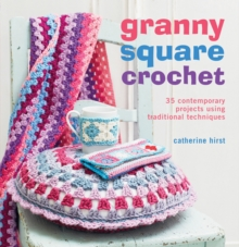 Granny Square Crochet : 35 Contemporary Projects Using Traditional Techniques, Paperback Book