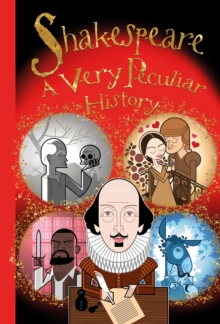 William Shakespeare : A Very Peculiar History, Hardback Book