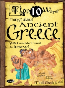 Things About Ancient Greece : You Wouldn't Want To Know!, Paperback Book