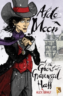 Aldo Moon and the Ghost at Gravewood Hall, Paperback Book