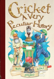 Cricket : A Very Peculiar History, Hardback Book