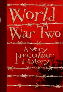 World War Two : A Very Peculiar History, Hardback Book