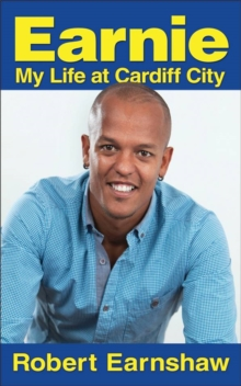 Earnie : My Life at Cardiff City, Paperback Book