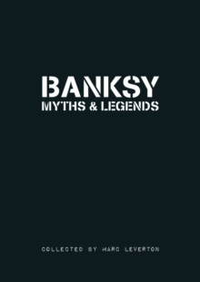 Banksy Myths & Legends: Volume 1, Paperback / softback Book