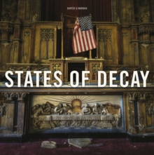 States of Decay : Urbex New York & Americas Forgotten North East, Hardback Book