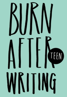 Burn After Writing - Teen, Hardback Book