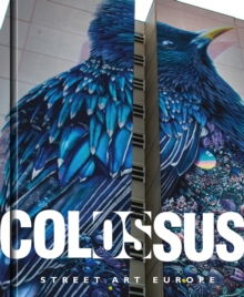 Colossus. Street Art Europe, Hardback Book