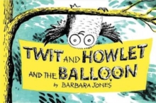 Twit and Howlet and the Balloon, Hardback Book