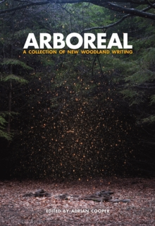 Arboreal : A Collection of Words from the Woods, Hardback Book