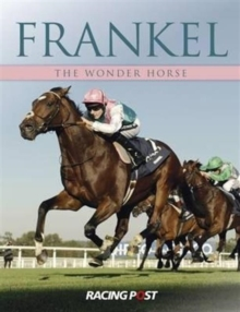 Frankel : The Wonder Horse, Paperback Book