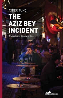 The Aziz Bey Incident, Paperback / softback Book