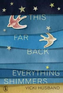 This Far Back Everything Shimmers, Paperback / softback Book
