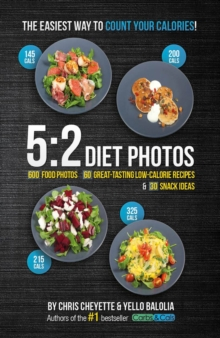 5:2 Diet Photos : 600 Food Photos, 60 Low-Calorie Recipes & 30 Snack Ideas, Paperback / softback Book