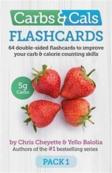 Carbs & Cals Flashcards : 64 Double-Sided Flashcards to Improve Your Carb & Calorie Counting Skills, Cards Book