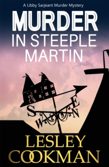 Murder in Steeple Martin : A Libby Sarjeant Mystery, Paperback Book