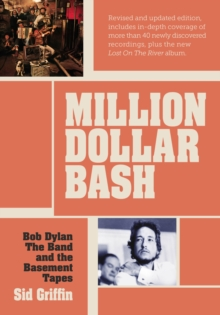Million Dollar bash : Bob Dylan, the Band, and the Basement Tapes, Paperback Book