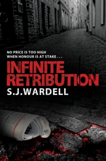 Infinite Retribution : No Price is Too High When Honour is at Stake, Paperback Book