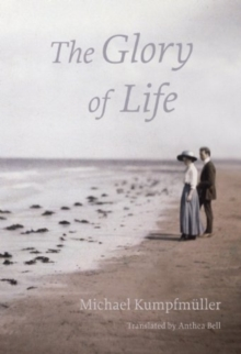 The Glory of Life : A Novel, Paperback Book
