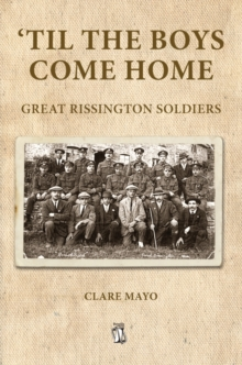 'Til the Boys Come Home : Great Rissington Soldiers, Paperback / softback Book