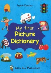 My First Picture Dictionary: English-Croatian : Over 1000 Words, Paperback / softback Book
