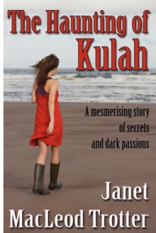 The Haunting of Kulah : A Mesmerising Story of Secrets and Dark Passions, Paperback Book
