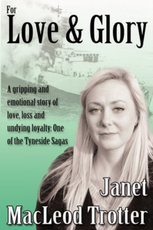 For Love & Glory : A Gripping and Emotional Story of Love, Loss and Undying Loyalty: One of the Tyneside Sagas, Paperback / softback Book