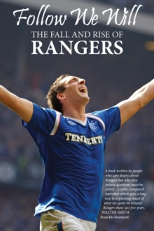 Follow We Will : The Fall and Rise of Rangers, Paperback Book