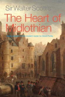 Sir Walter Scott's The Heart of Midlothian : Newly adapted for the Modern Reader, Paperback / softback Book