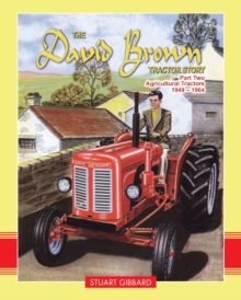 The David Brown Tractor Story : Agricultural Tractors 1949-1964 Pt. 2, Hardback Book