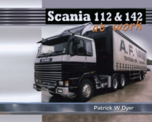 Scania 112 & 142 at Work, Hardback Book