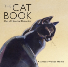 The Cat Book : Cats of Historical Distinction, Hardback Book