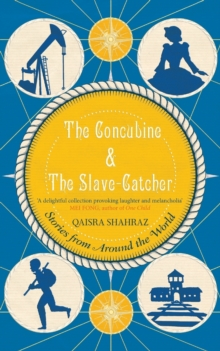 The Concubine and The Slave-Catcher : Stories from Around The World, Paperback / softback Book