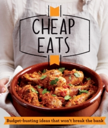 Cheap Eats : Budget-Busting Ideas That Won't Break the Bank, Paperback Book
