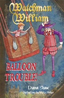 Watchman William: Balloon Trouble!, Paperback Book