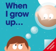 When I Grow Up... : I Want to be ..., Hardback Book