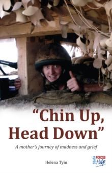 Chin Up, Head Down : A Mother's Journey of Madness and Grief, Paperback Book