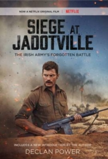 Siege at Jadotville : The Irish Army's Forgotten Battle, Paperback Book