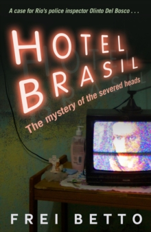 Hotel Brasil : The Mystery of the Severed Heads, Paperback / softback Book